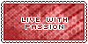 Live With Passion || Stamp by Kiibun