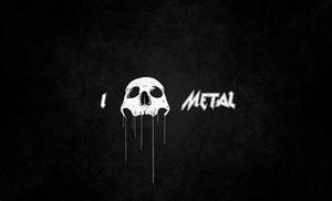I LOVE METAL.