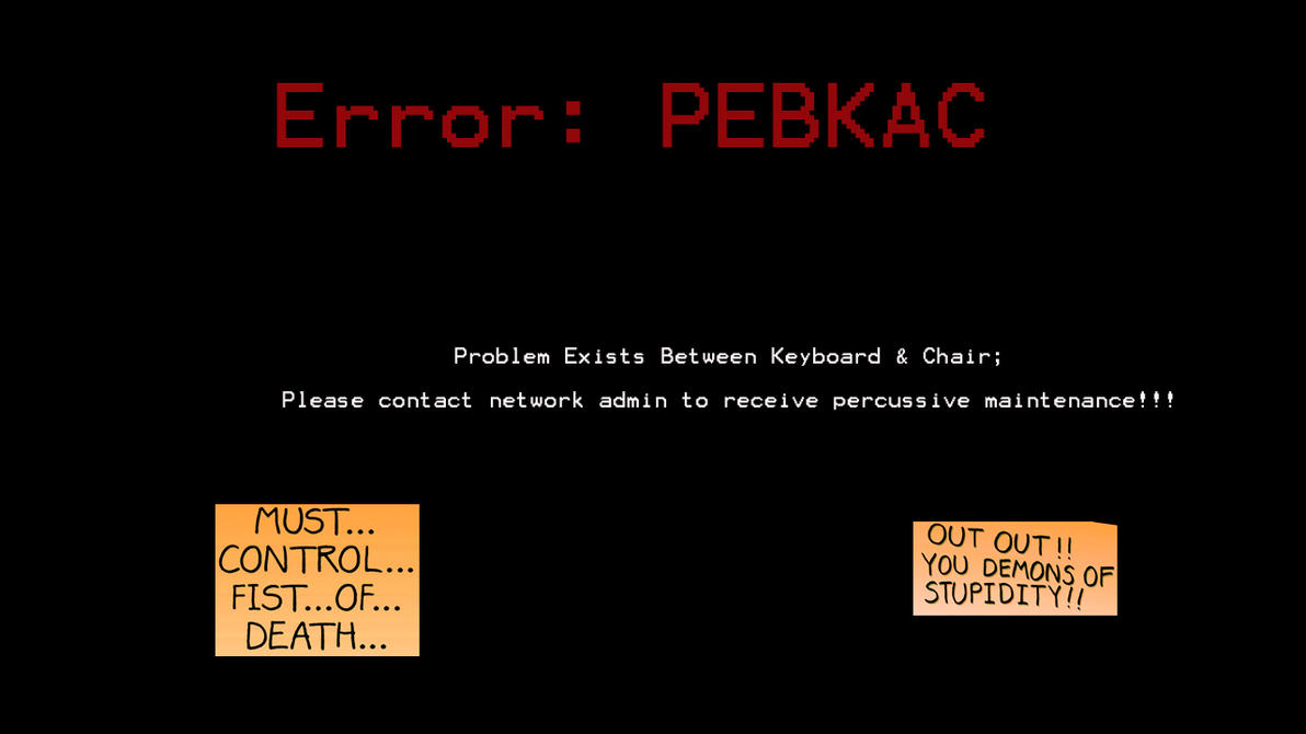 pebcac error