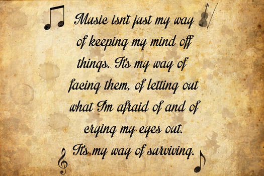 My Way Of Surviving - Music Quote
