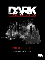Dark Chronicles - #0: Prologue by DarkChroniclesCom