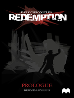 Dark Chronicles: Redemption - Prologue by DarkChroniclesCom