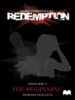 Dark Chronicles - Redemption: Episode 1 - The B... by DarkChroniclesCom