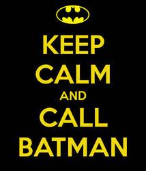 Keep calm and call batman #1