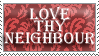 Love Thy Neighbour - Stamp