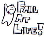Fail at Life