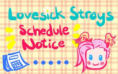 Lovesick Strays Schedule Notice by Elf-chuchu