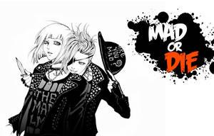 MAD or DIE ? by jumonjie