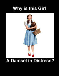 Why is Dorothy Gale a Damsel in Distress?