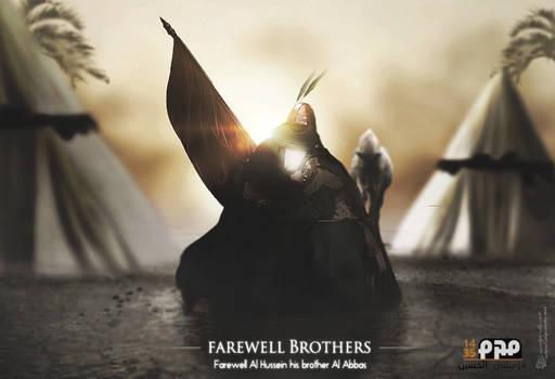 Farewell Al Hussein his brother Al Abbas