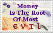 Money Is The Root Of Most Evil Stamp by catelee2u