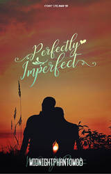 [WCR] Perfectly Imperfect by MidnightPhantom8 by xedrik24
