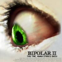 BIPOLAR II: THE MOVIE by LowTechGrrl