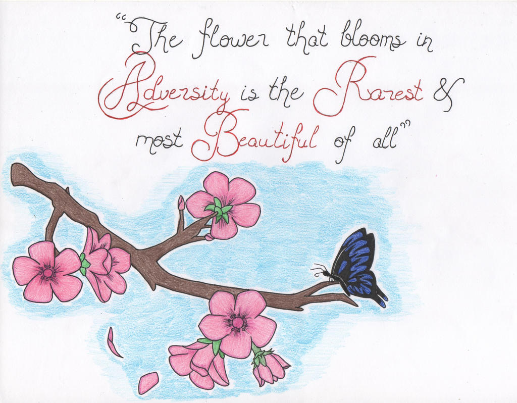 The Flower that Blooms in Adversity