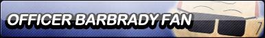 Officer Barbrady Fan Button by VonKellcsiis