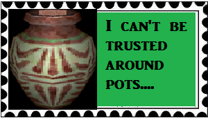 I Can't Be Trusted Around Pots by OrchidSong24