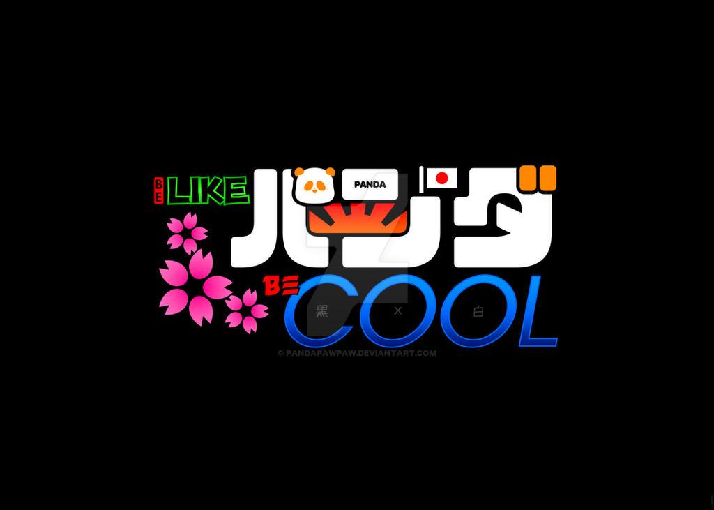 Be Like Panda Be Cool Design by PandaPawPaw
