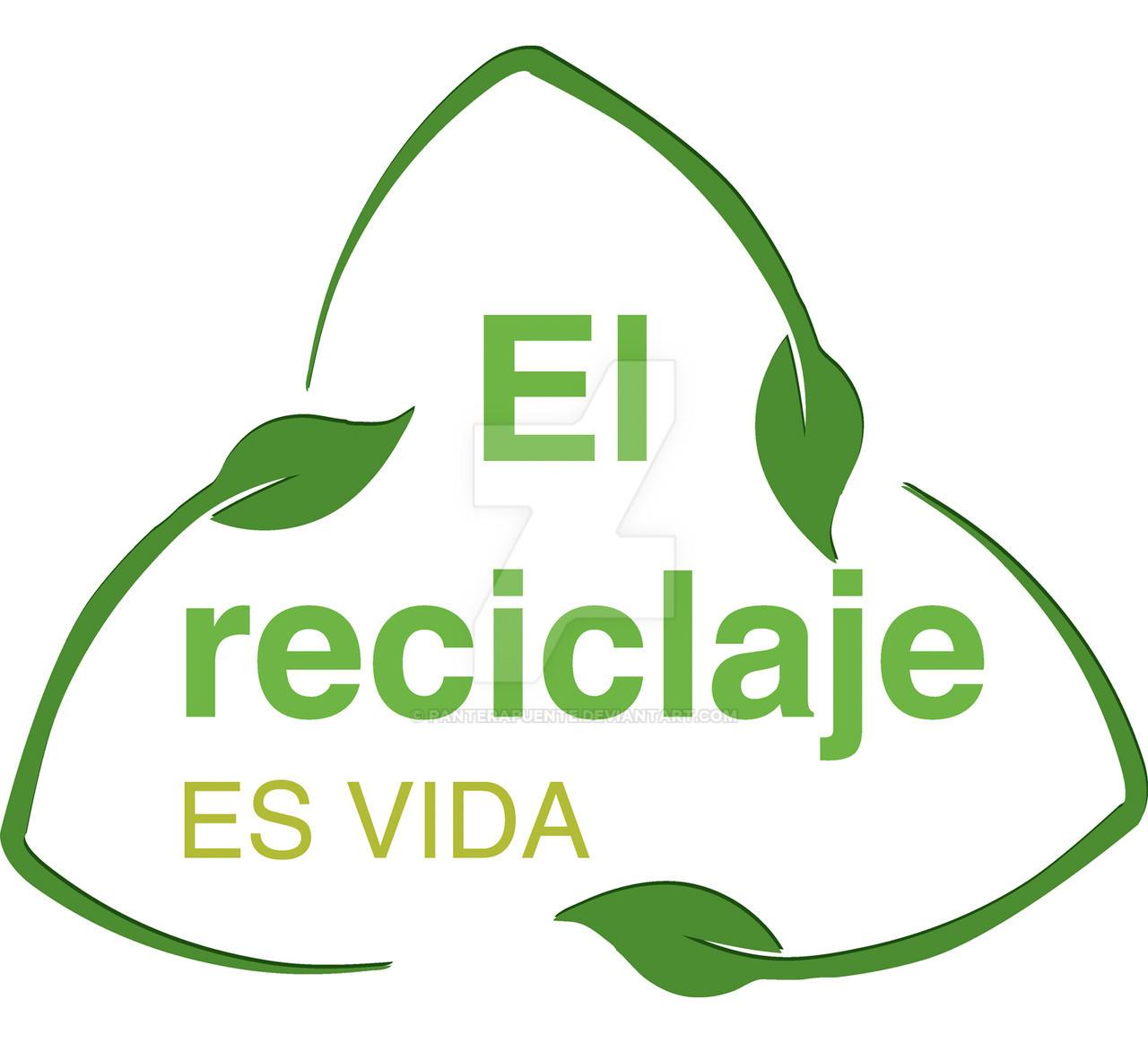 El Reciclaje es VIDA by panterapuente on DeviantArt