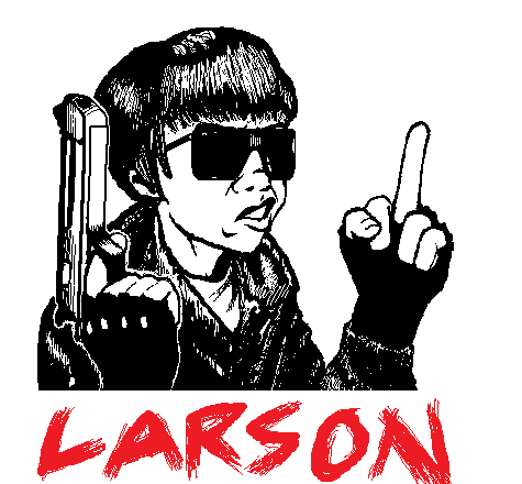 LARSON by ZZT-X