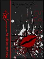 Kiss you tonight by urbanAR7