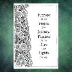 Purpose and passion...