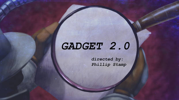 Title Card for Gadget 2.0