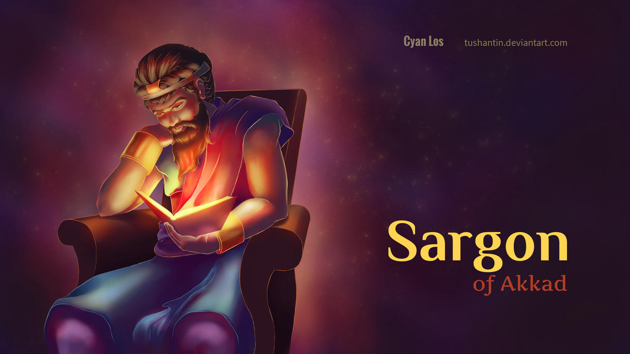 Sargon of Akkad - Enlightened Readings by tushantin