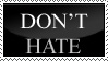 Don't Hate by HazardesWaffles