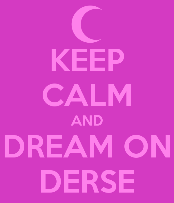 Keep Calm And Dream On Derse By FreakyFangirl42