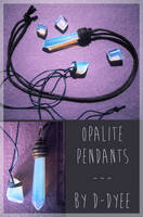 <b>FOR SALE : Opalite Pendants (closed)</b><br><i>TenebrisTayga</i>
