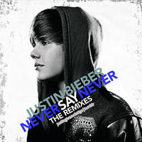 Justin Bieber - Never Say Never The Remixes by MeelaBosteritaa