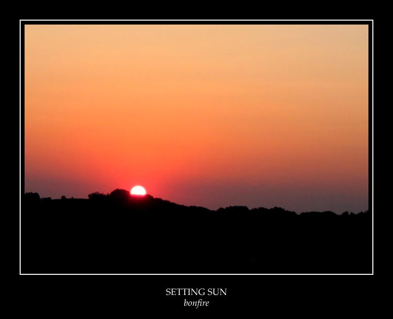 Setting Sun by bonfire