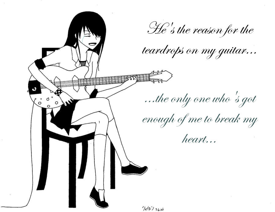 Guitar guitar lyrics : OC: Teardrops on my guitar... by rawkninja on DeviantArt