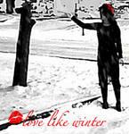 Love Like Winter by Zoeburnsorange