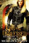 King of the Unblessed by Michelle M. Pillow Cover