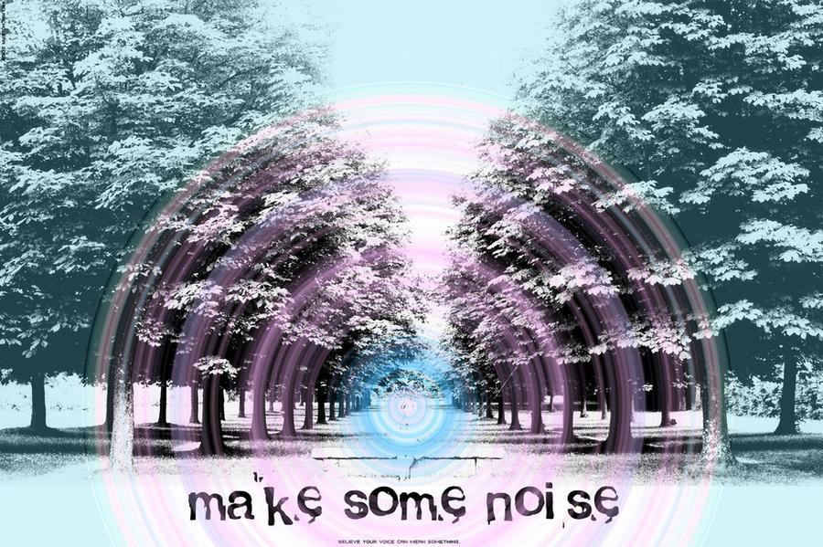 make some noise by Melancholera