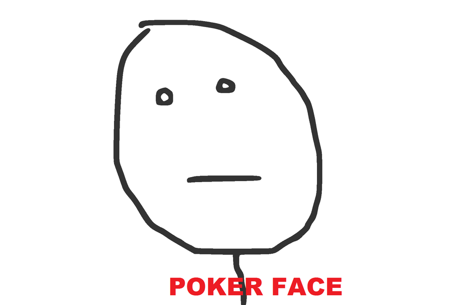 how to poker face