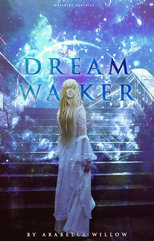 [ Wattpad Cover ] - Dream Waker by ineffablely