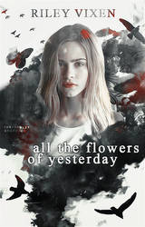 All The Flowers of Yesterday | Wattpad Cover