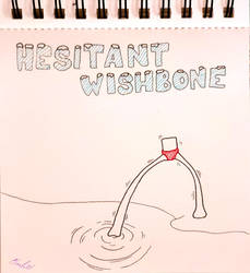 Hesitant Wishbone