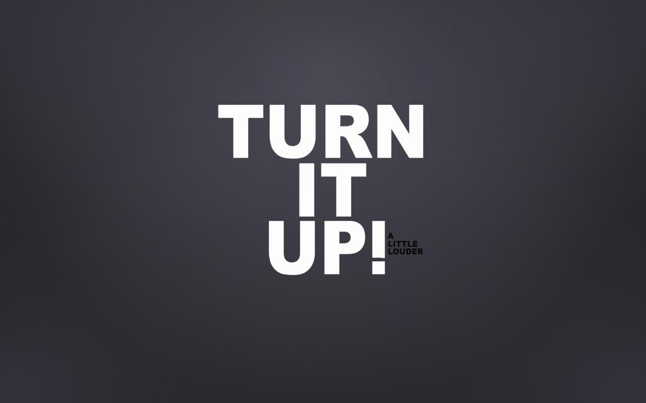 Turn It Up 'A Little Louder' by pal2211 on DeviantArt
