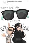 Ray-Bans more like Rey-Bens amirite