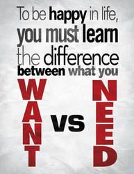 Want vs Need by rogaziano
