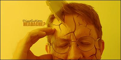 Headache by Dissolution55