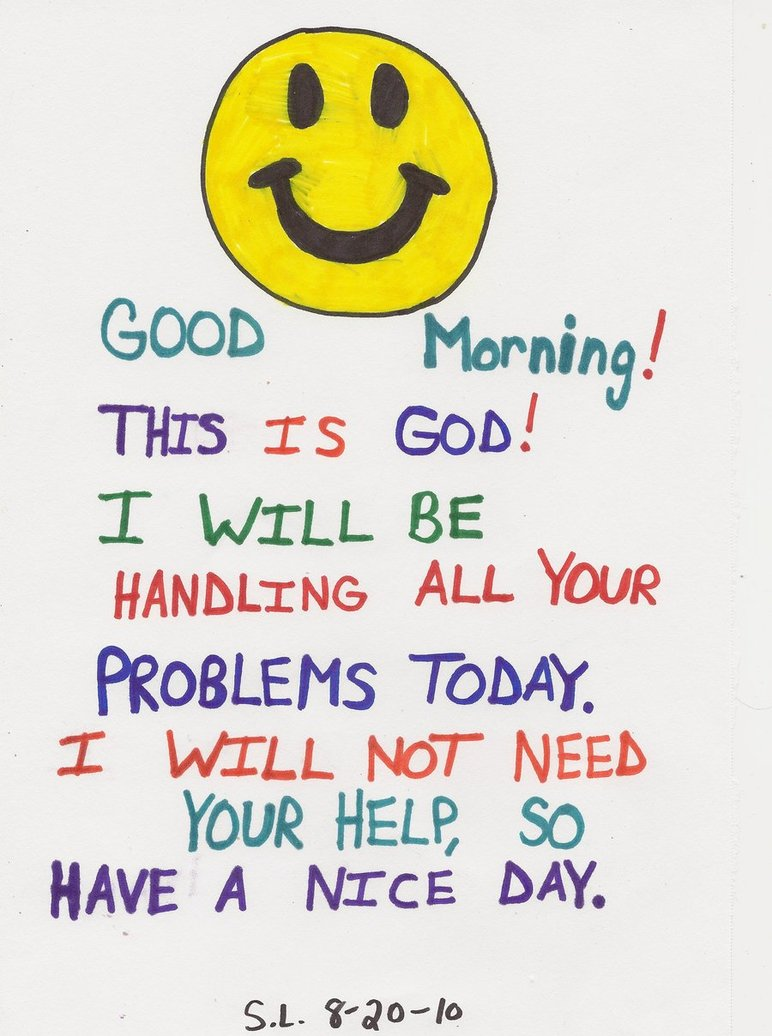 Good Morning Everyone Today I Will : Good morning this is god by mskm on deviantart