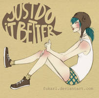 justdoitbetter by Fukari