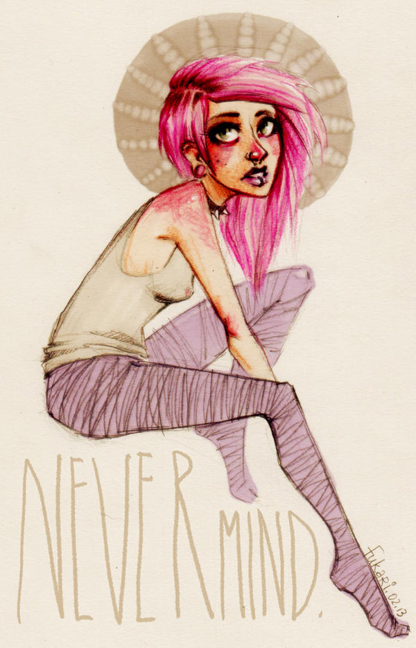 nevermind by Fukari