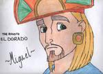 Miguel- Road to El Dorado