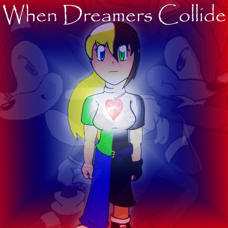 When Dreamers Collide poster by SonicHearts