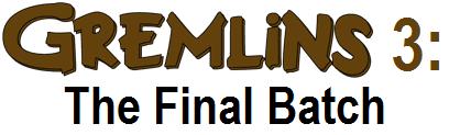 Gremlins 3 - The Final Batch by blaa6